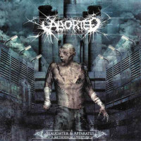ABORTED - Slaughter & Apparitus - A Methodical Overture