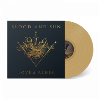 BLOOD AND SUN - Love and Ashes (Gold vinyl)
