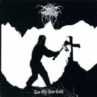 DARKTHRONE - Too old , too cold