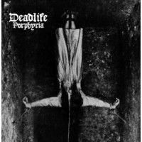 DEADLIFE - Porphyria