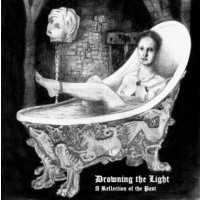 DROWNING THE LIGHT - A Reflection of the Past