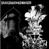 DROWNING THE LIGHT - The Masters Intolerant Empire