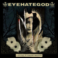 EYEHATEGOD - A History of Nomadic Behavior (LP+CD)