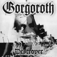 GORGOROTH - Destroyer ,or About... - Ltd