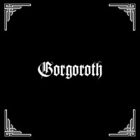 GORGOROTH - Pentagram / Antichrist / Under the Sign...