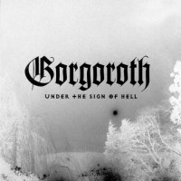 GORGOROTH - Under The Sign Of Hell - Ltd