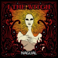 I THE WITCH - Nagual
