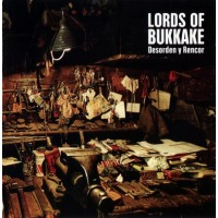 LORDS OF BUKKAKE - Desorden y Rencor