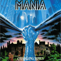 MANIA - Changing Times