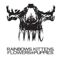 MANIAC - Rainbows, Kittens, Flowers & Puppies