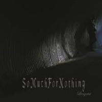 SO MUCH FOR NOTHING - Livsgnist