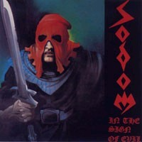 SODOM - In the sign of evil - Obsessed by cruelty