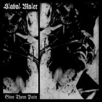 STABAT MATER - Give Them Pain