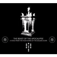 THE BEAST OF THE APOCALYPSE - A Voice from the Four Horns of the Golden Altar