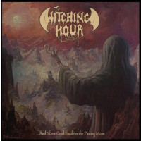 WITCHING HOUR - ...and Silent Grief Shadows the Passing Moon - Ltd