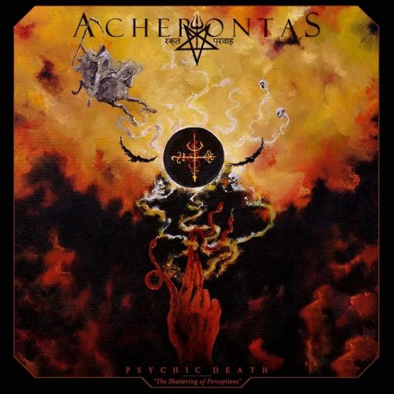ACHERONTAS Psychic Death – The Shattering Of Perceptions