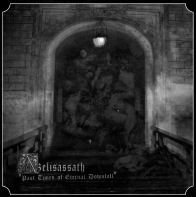 AZELISASSATH Past Times of Eternal Downfall