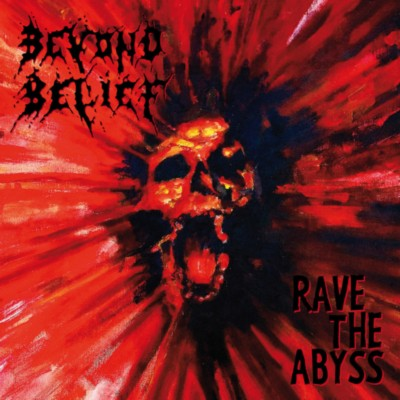 BEYOND BELIEF Rave the Abyss