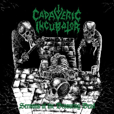 CADAVERIC INCUBATOR Sermons of the Devouring Dead