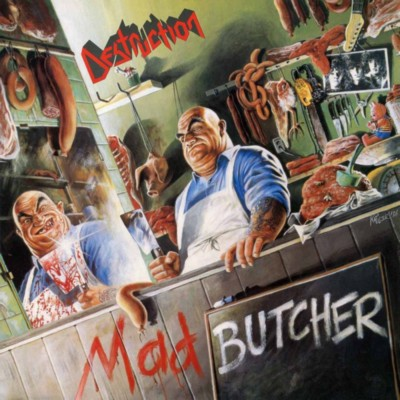 DESTRUCTION Mad butcher