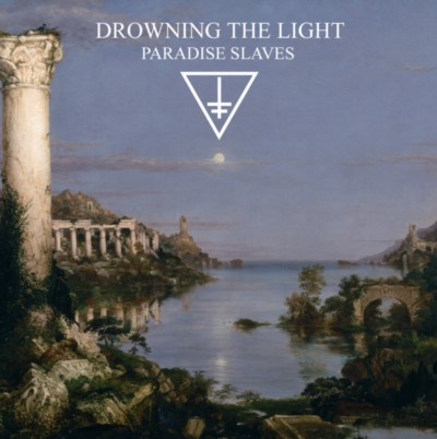 DROWNING THE LIGHT Paradise Slaves