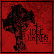 Idle Hands Don`t Waste Your Time