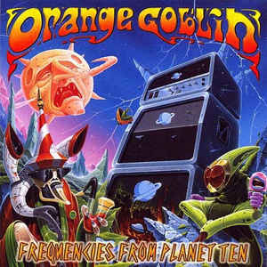 ORANGE GOBLIN Frequencies From Planet Ten