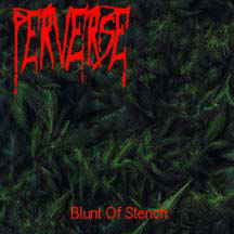 PERVERSE BLUNT OF STENCH