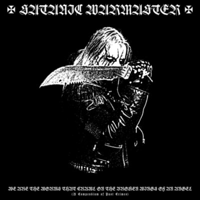 SATANIC WARMASTER We Are The Worms...