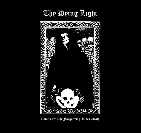 Thy Dying Light Tombs of the forgotten / Black Death